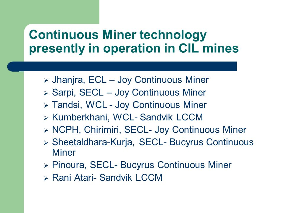 Continuous Miner technology presently in operation in CIL mines