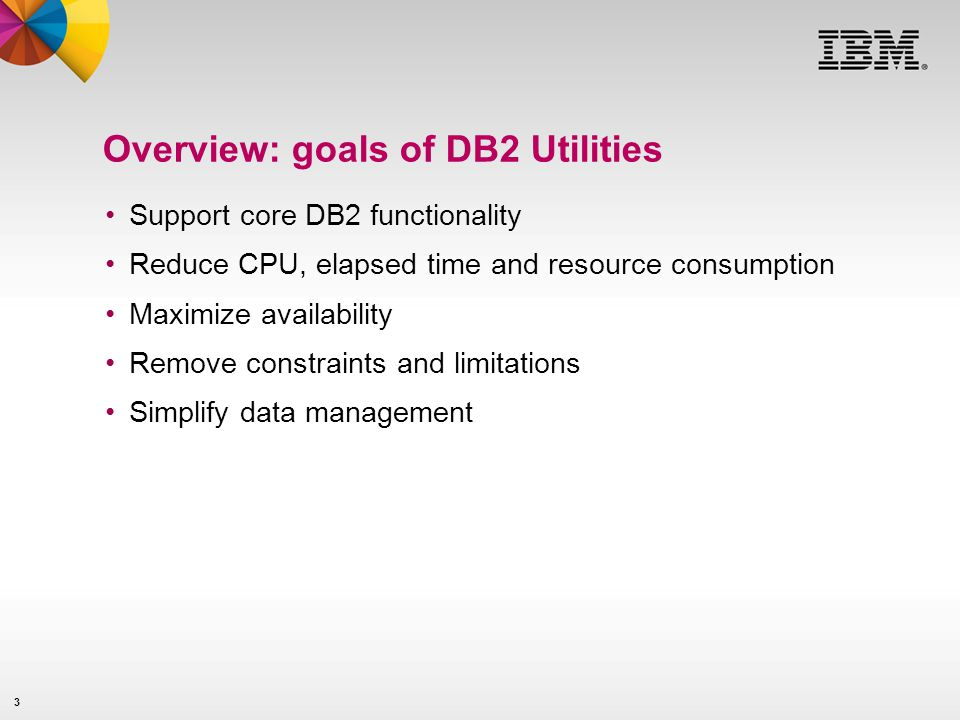 Overview: goals of DB2 Utilities