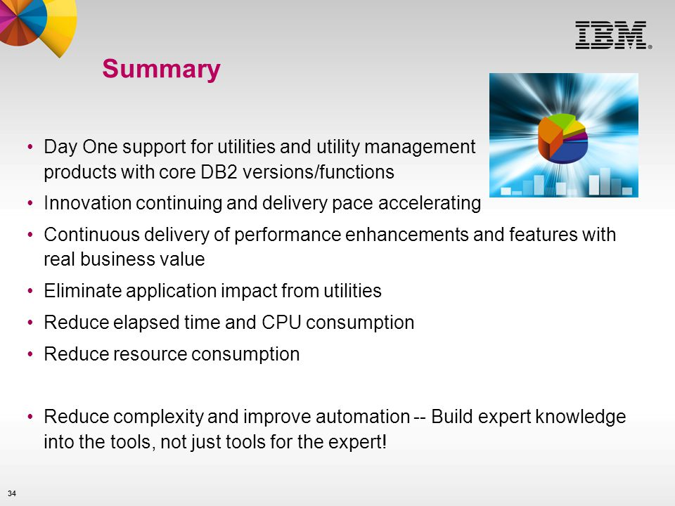 Summary Day One support for utilities and utility management products with core DB2 versions/functions.