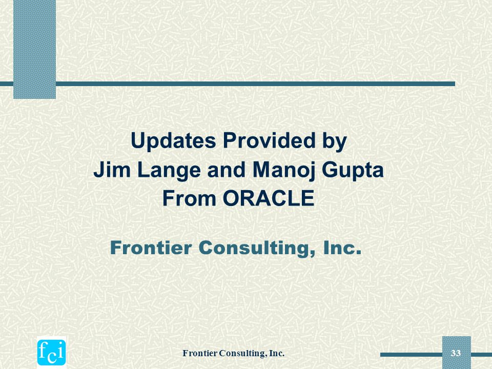 Jim Lange and Manoj Gupta Frontier Consulting, Inc.