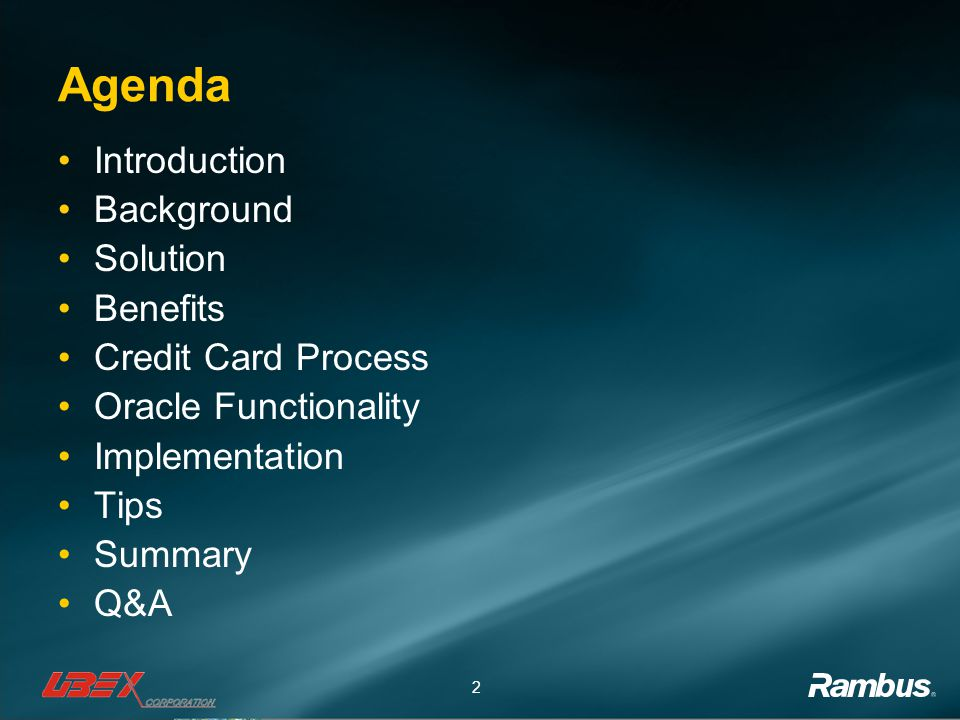 Agenda Introduction Background Solution Benefits Credit Card Process