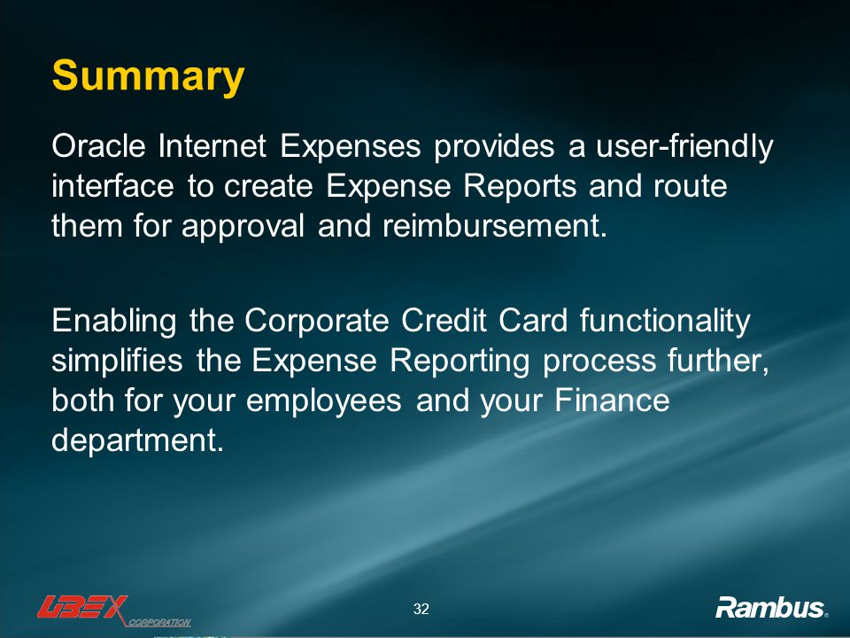 Summary Oracle Internet Expenses provides a user-friendly interface to create Expense Reports and route them for approval and reimbursement.