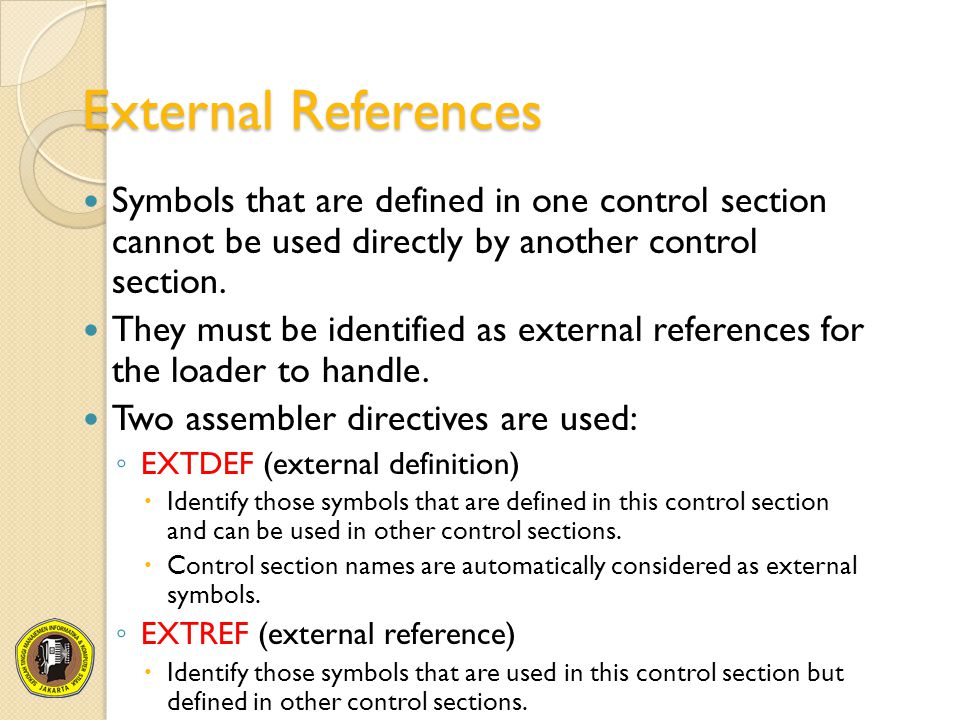 External References Symbols that are defined in one control section cannot be used directly by another control section.
