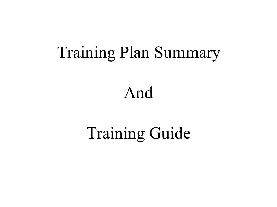 Training Plan Summary And Training Guide