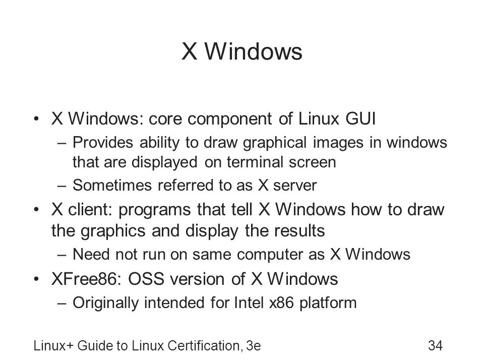 X Windows X Windows: core component of Linux GUI