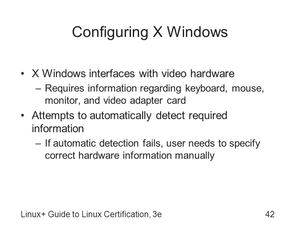 Configuring X Windows X Windows interfaces with video hardware