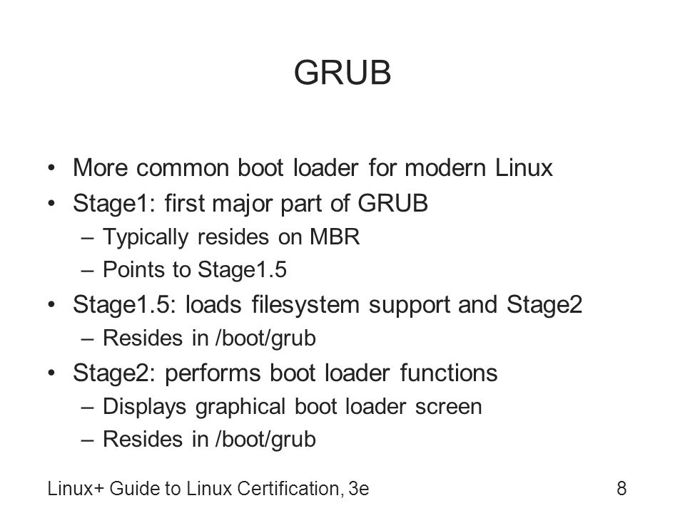 GRUB More common boot loader for modern Linux