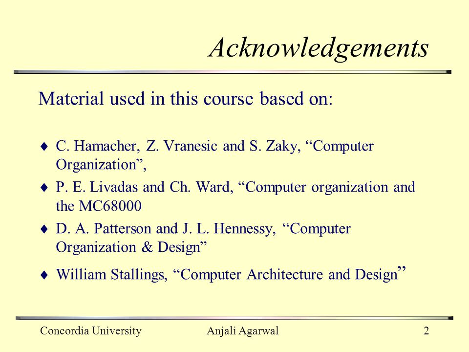 Acknowledgements Material used in this course based on: