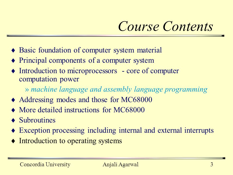 Course Contents Basic foundation of computer system material