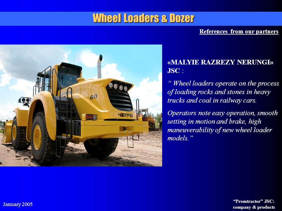 Wheel Loaders & Dozer «MALYIE RAZREZY NERUNGI» JSC :