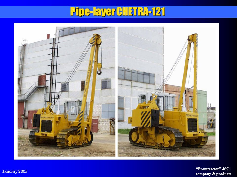 Pipe-layer CHETRA-121 January 2005 Promtractor JSC: