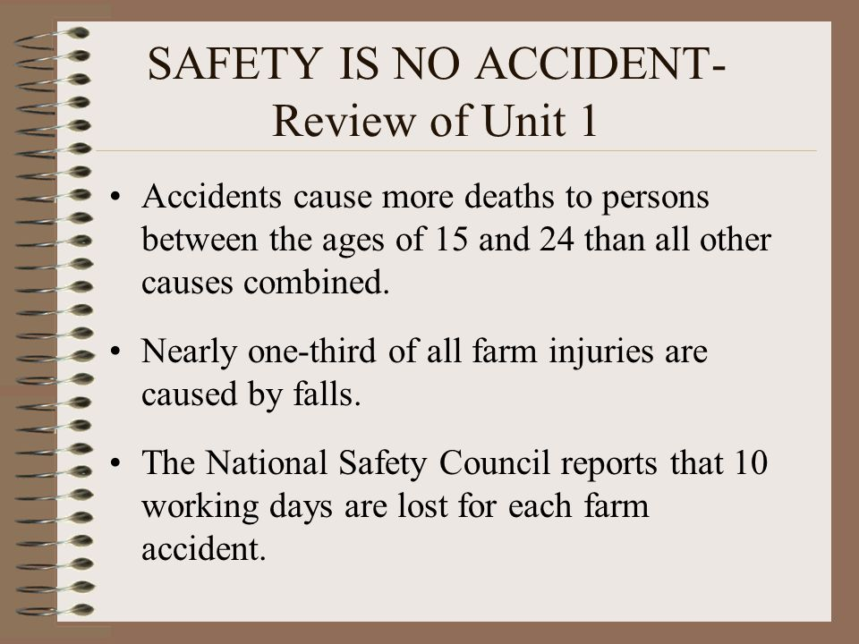 SAFETY IS NO ACCIDENT- Review of Unit 1