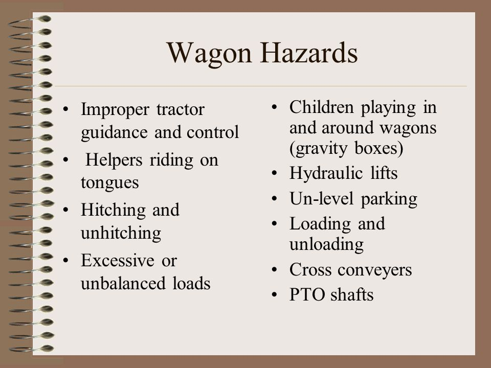 Wagon Hazards Improper tractor guidance and control