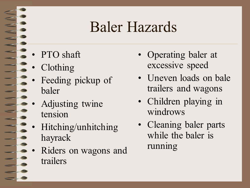 Baler Hazards PTO shaft Clothing Feeding pickup of baler
