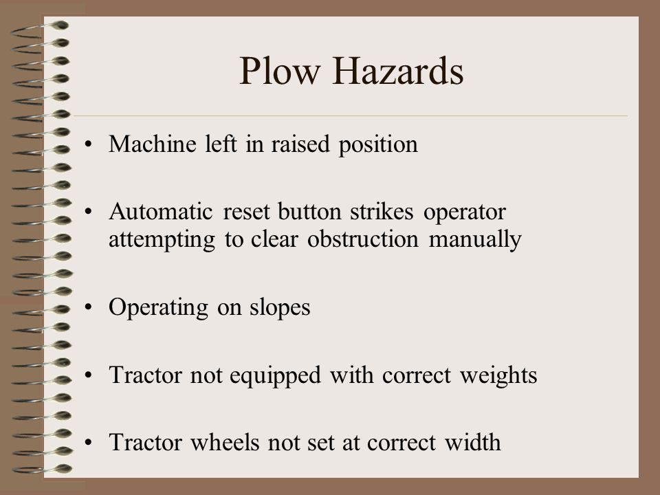 Plow Hazards Machine left in raised position