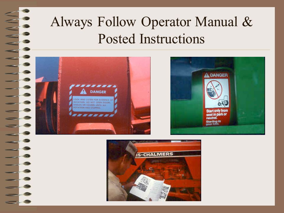 Always Follow Operator Manual & Posted Instructions