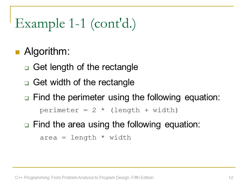Example 1-1 (cont d.) Algorithm: Get length of the rectangle