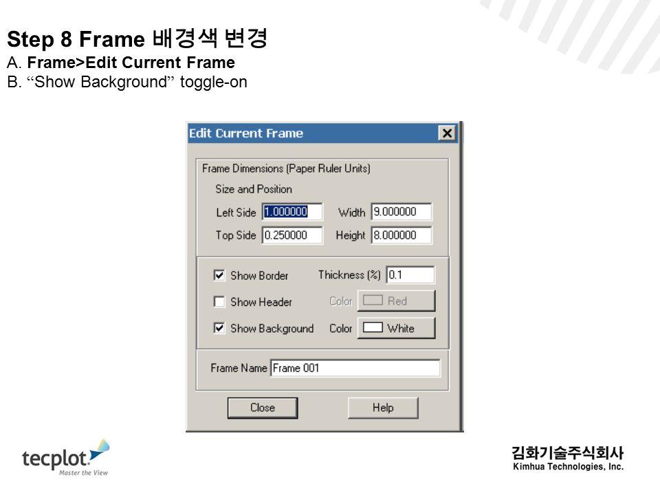 Step 8 Frame 배경색 변경 A. Frame>Edit Current Frame