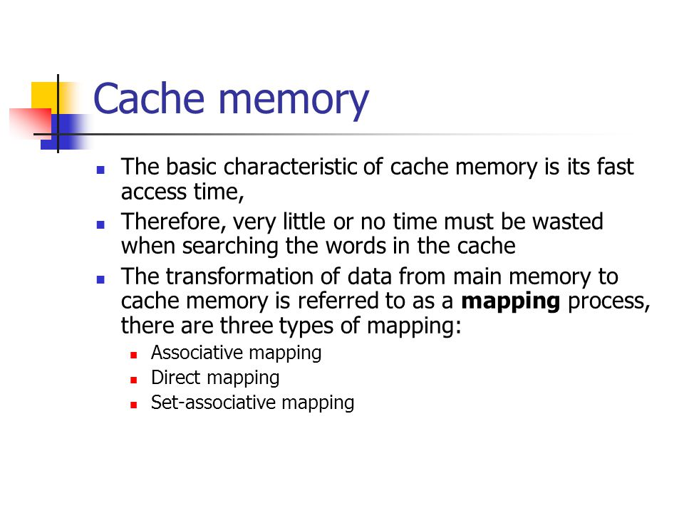 Cache memory The basic characteristic of cache memory is its fast access time,