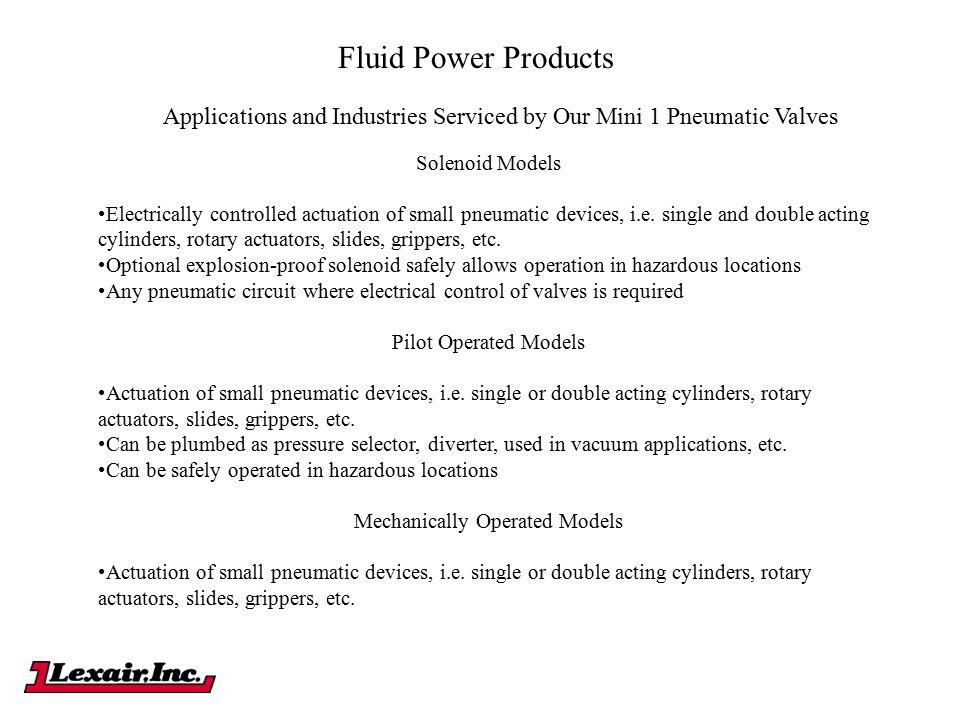 Fluid Power Products Applications and Industries Serviced by Our Mini 1 Pneumatic Valves. Solenoid Models.