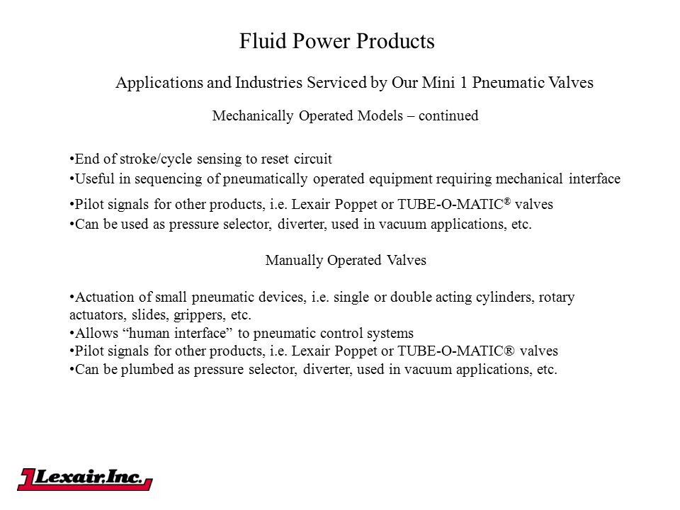 Fluid Power Products Applications and Industries Serviced by Our Mini 1 Pneumatic Valves. Mechanically Operated Models – continued.