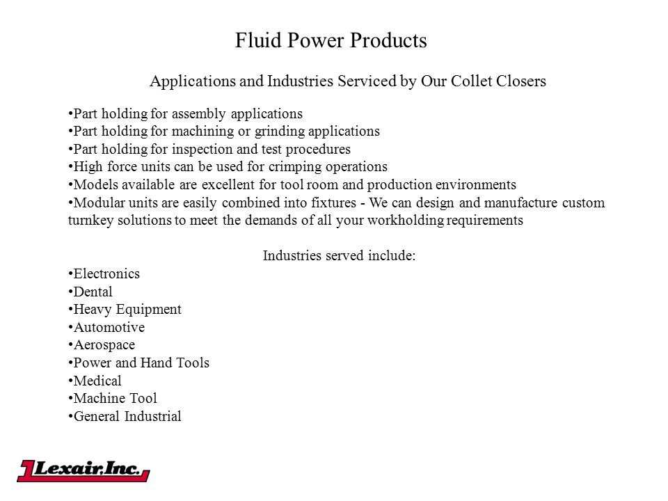 Fluid Power Products Applications and Industries Serviced by Our Collet Closers. Part holding for assembly applications.