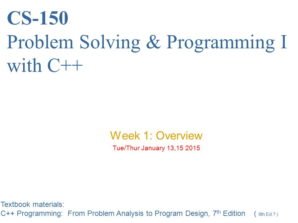 CS-150 Problem Solving & Programming I with C++