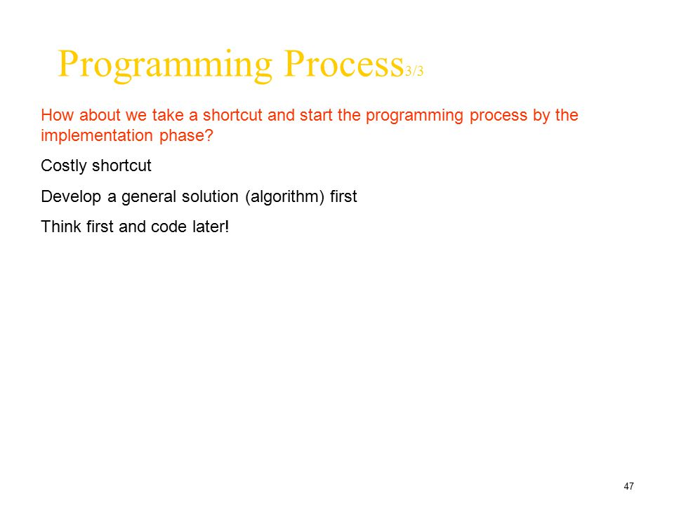 Programming Process3/3 How about we take a shortcut and start the programming process by the implementation phase