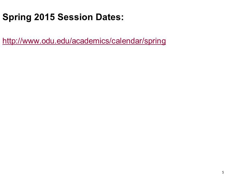 Spring 2015 Session Dates: http://www.odu.edu/academics/calendar/spring