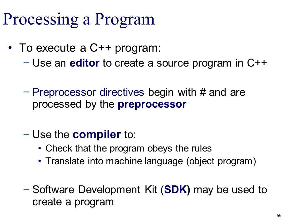 Processing a Program To execute a C++ program: