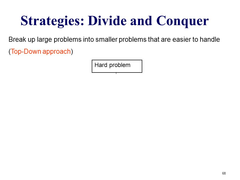 Strategies: Divide and Conquer