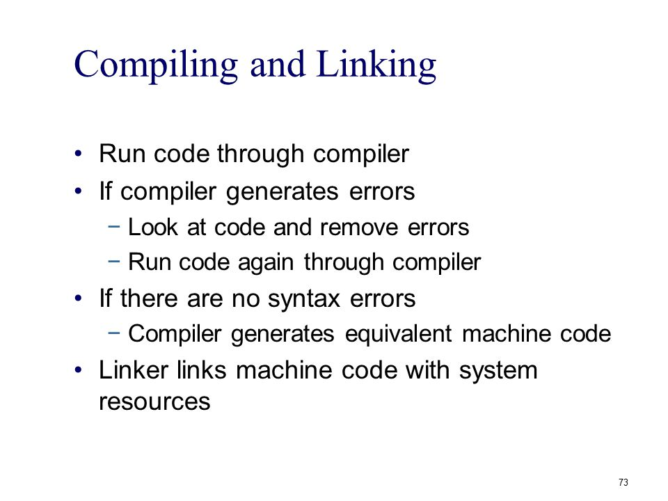 Compiling and Linking Run code through compiler