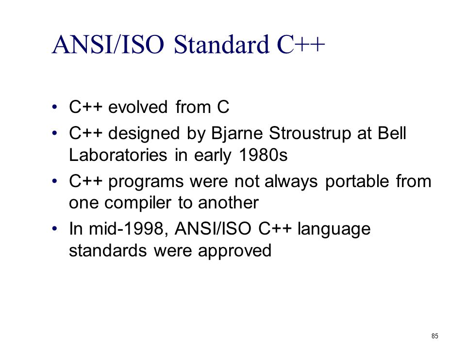 ANSI/ISO Standard C++ C++ evolved from C
