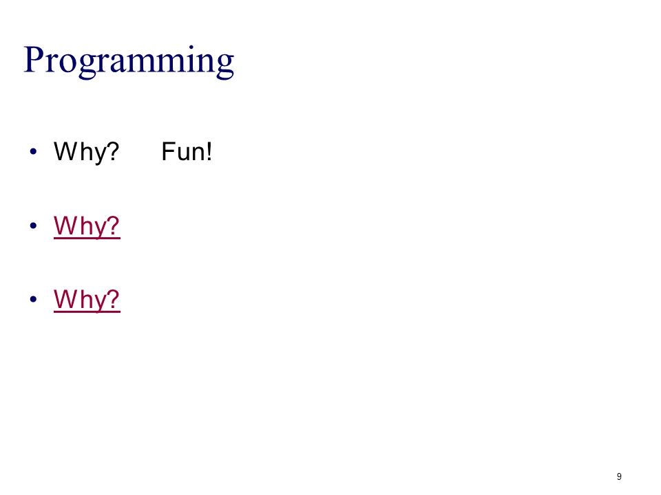 Programming Why Fun! Why