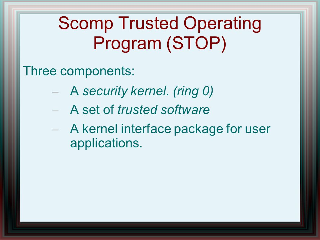 Scomp Trusted Operating Program (STOP)