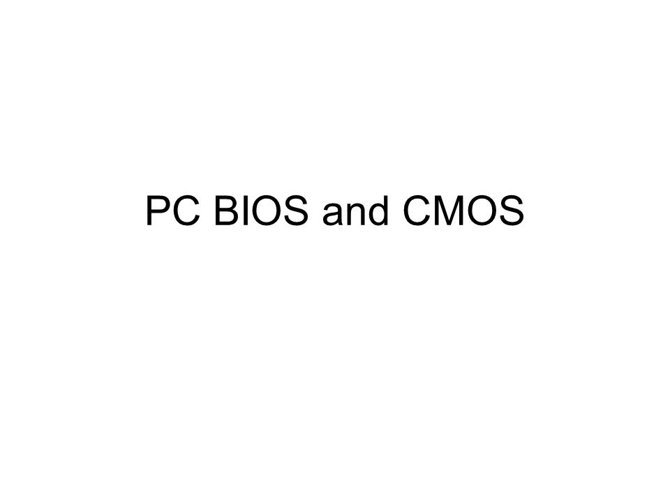 PC BIOS and CMOS