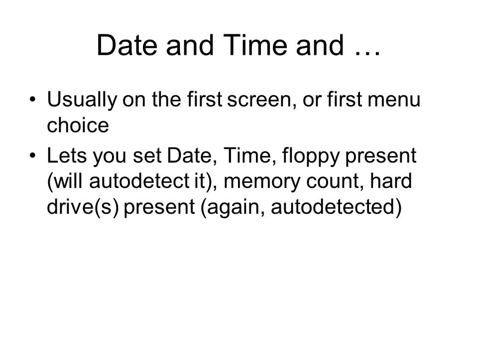 Date and Time and … Usually on the first screen, or first menu choice