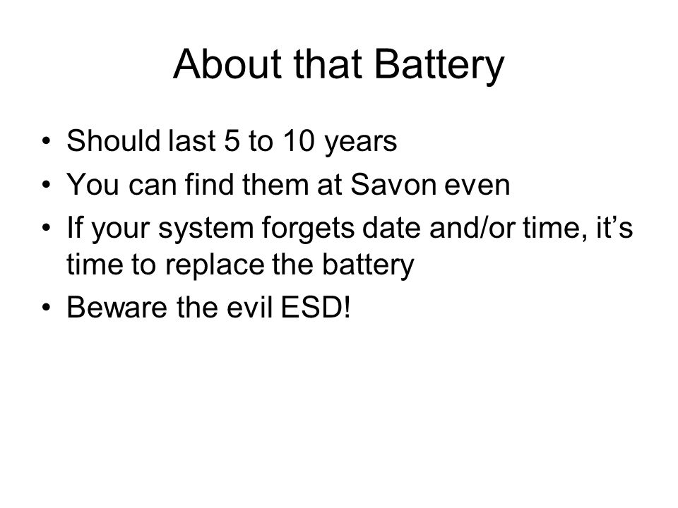 About that Battery Should last 5 to 10 years