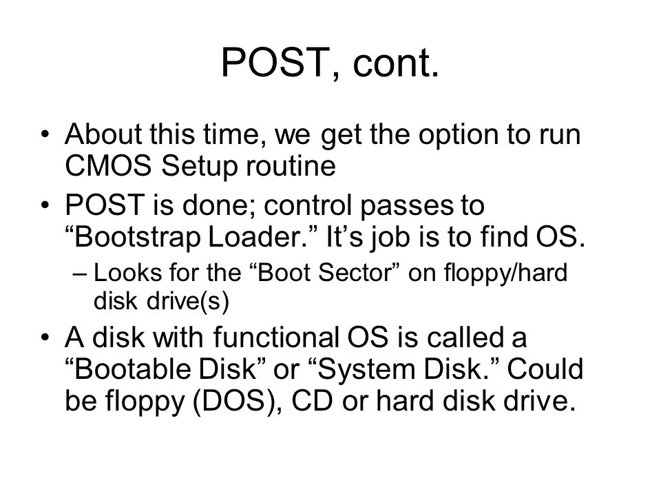 POST, cont. About this time, we get the option to run CMOS Setup routine.