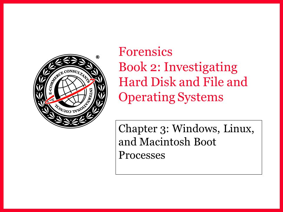 Chapter 3: Windows, Linux, and Macintosh Boot Processes