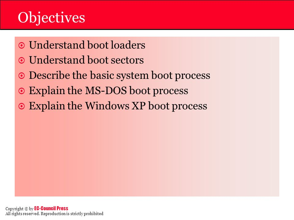 Objectives Understand boot loaders Understand boot sectors