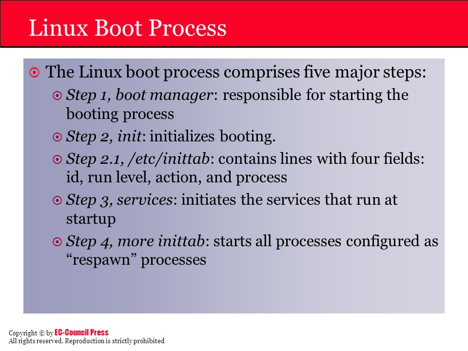 Linux Boot Process The Linux boot process comprises five major steps: