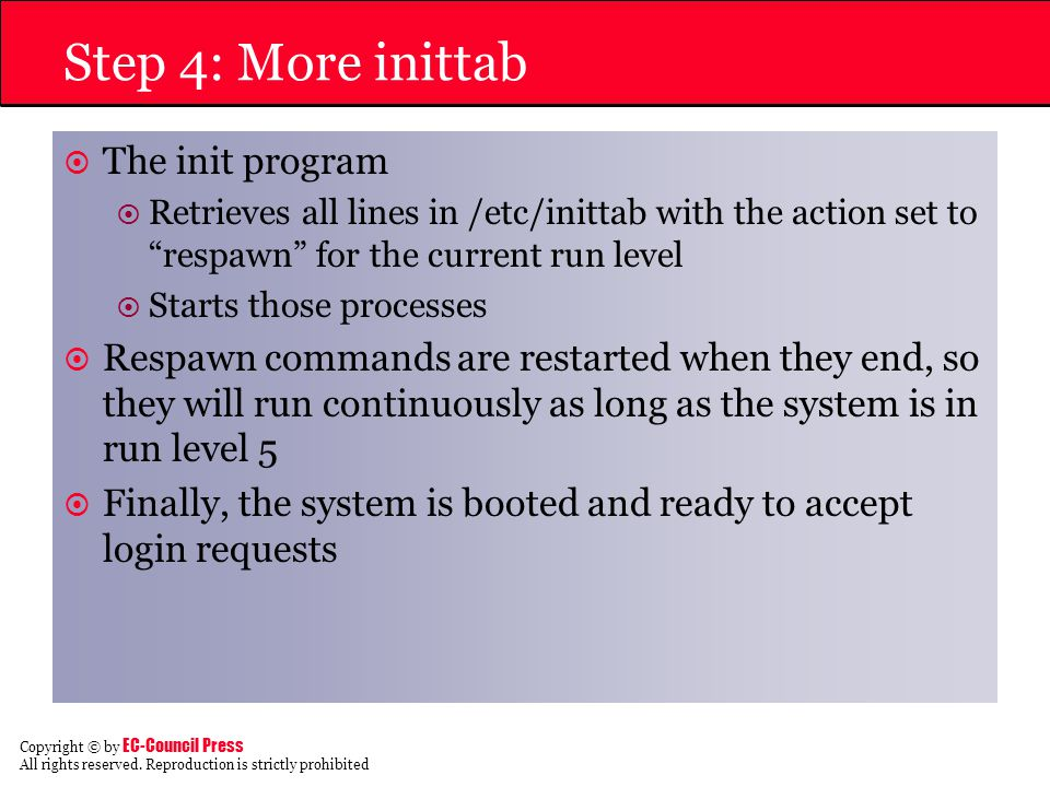 Step 4: More inittab The init program