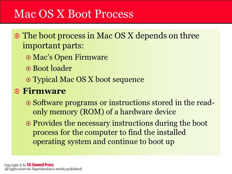 Mac OS X Boot Process The boot process in Mac OS X depends on three important parts: Mac's Open Firmware.