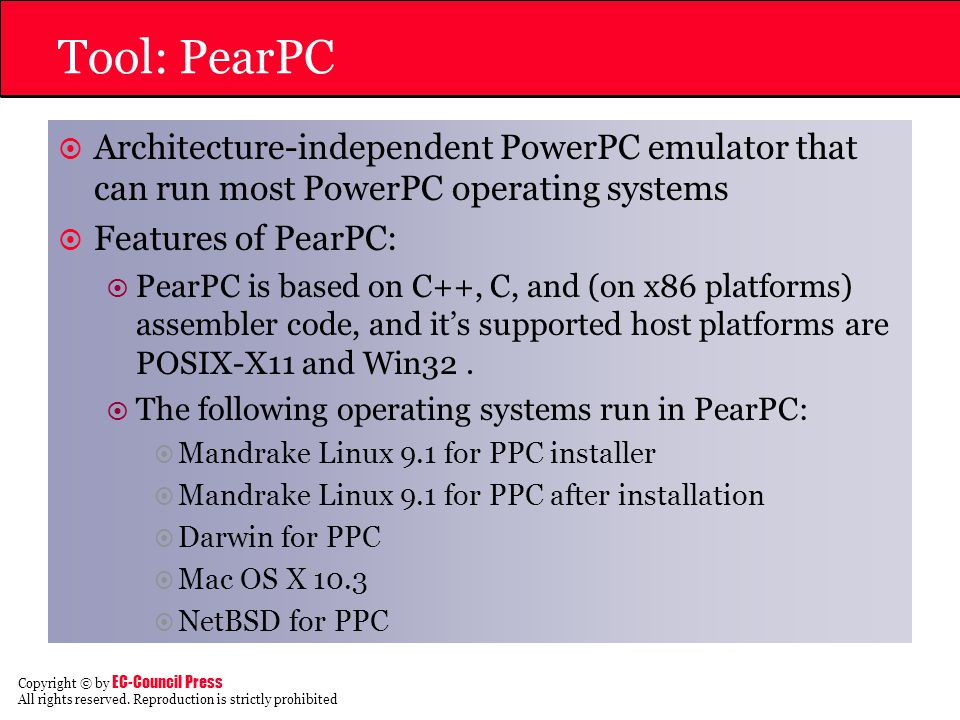 Tool: PearPC Architecture-independent PowerPC emulator that can run most PowerPC operating systems.