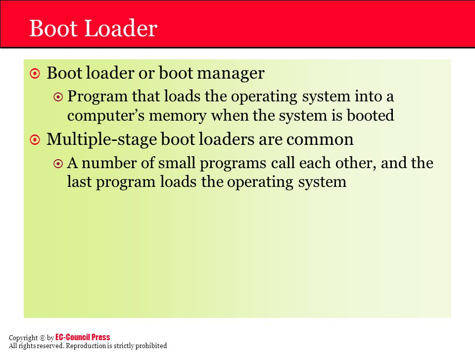 Boot Loader Boot loader or boot manager
