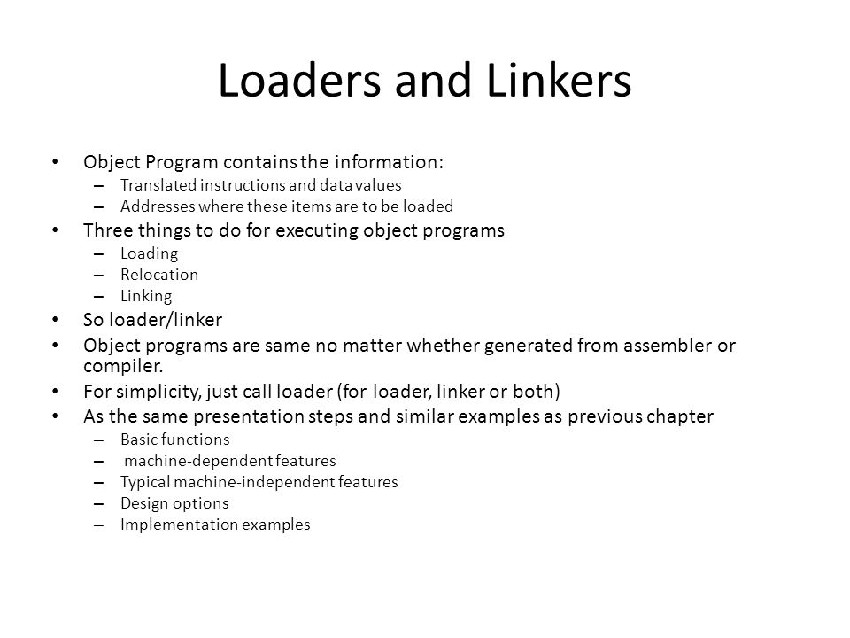 Loaders and Linkers Object Program contains the information:
