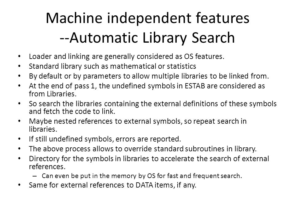 Machine independent features --Automatic Library Search