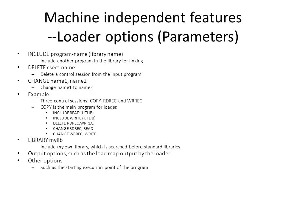 Machine independent features --Loader options (Parameters)