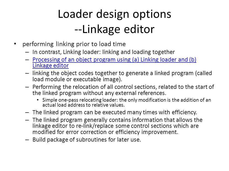 Loader design options --Linkage editor